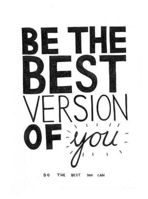Be the best version fo you
